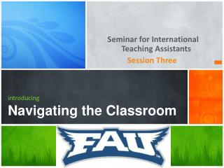 introducing Navigating the  Classroom