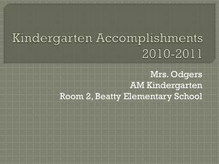 Kindergarten Accomplishments 2010-2011