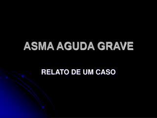 ASMA AGUDA GRAVE