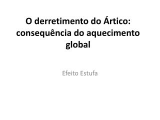 O derretimento do �rtico:  consequ�ncia  do aquecimento global