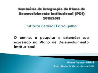 Seminário de integração do Plano de Desenvolvimento Institucional (PDI) 2013/2018