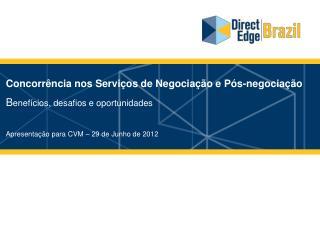Concorrência nos Serviços de Negociação e Pós-negociação B enefícios, desafios e oportunidades