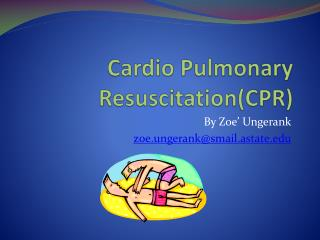 Cardio Pulmonary Resuscitation(CPR)