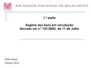 1.ª parte Regime dos bens em circulação Decreto-Lei n.º 147/2003, de 11 de Julho