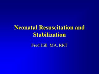 Neonatal Resuscitation and Stabilization