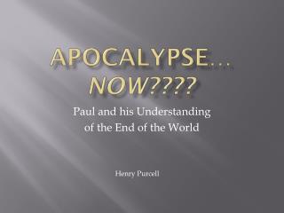 Apocalypse… now????