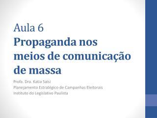 Aula  6 Propaganda nos  meios de comunicação  de massa