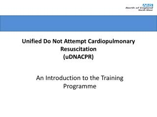 Unified Do Not Attempt Cardiopulmonary Resuscitation ( uDNACPR )