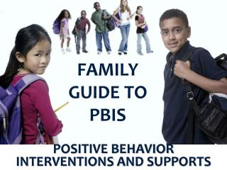 FAMILY GUIDE TO PBIS