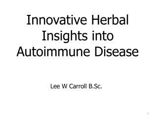 Innovative Herbal Insights into Autoimmune Disease
