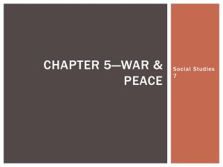 Chapter 5—War & Peace