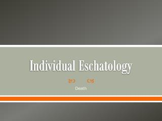 Individual Eschatology