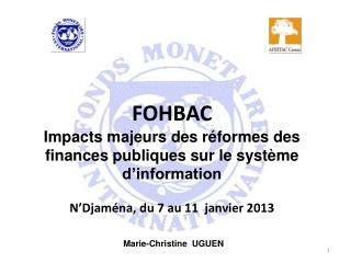 FOHBAC  Impacts majeurs des réformes des finances publiques sur le système d'information