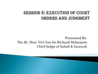 Session 8: Execution of Court Orders and Judgment
