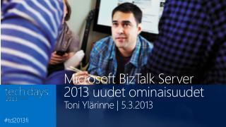 Microsoft BizTalk Server 2013  uudet ominaisuudet