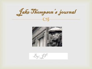Jake  T hompson's  journal