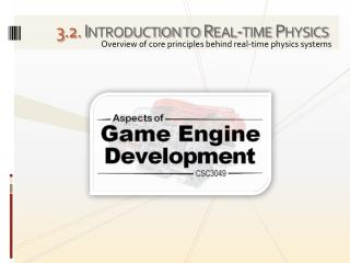 3 . 2 . Introduction to Real-time Physics