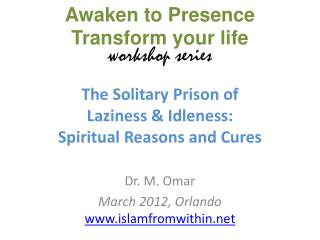 The Solitary Prison of  Laziness  & Idleness: Spiritual Reasons  and  Cures