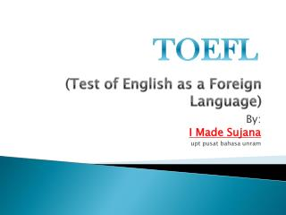 ( Test of English as a Foreign Language )