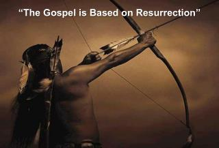 """The Gospel is Based on Resurrection"""