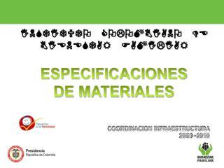 ESPECIFICACIONES DE MATERIALES
