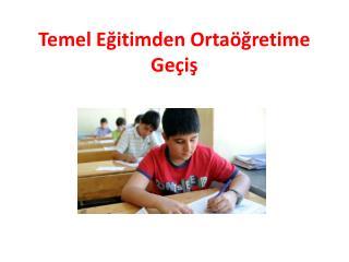 Temel Eğitimden Ortaöğretime Geçiş