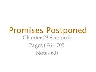 Promises Postponed