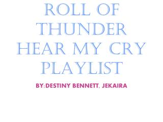 ROLL OF THUNDER HEAR MY CRY PLAYLIST