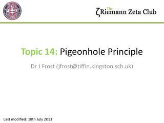 Topic  14:  Pigeonhole Principle