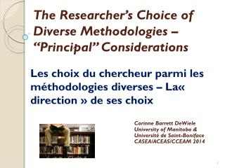 "The Researcher's Choice of Diverse Methodologies – ""Principal"" Considerations"