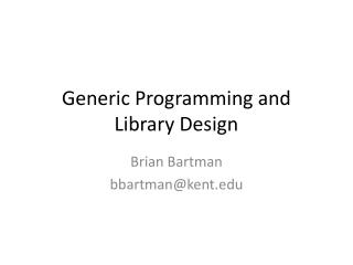 Generic Programming and Library Design
