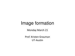 Monday March  21 Prof. Kristen  Grauman UT-Austin