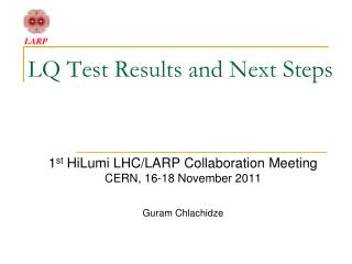 LQ Test Results and Next Steps