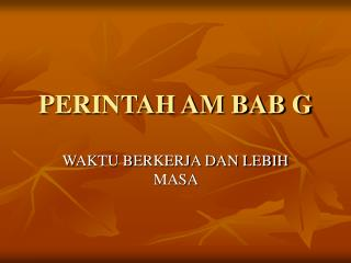 PERINTAH AM BAB G