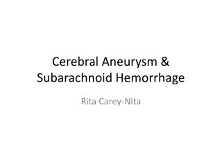 Cerebral Aneurysm & Subarachnoid Hemorrhage