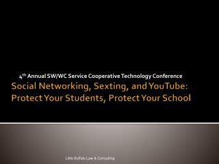 Social Networking,  Sexting , and YouTube: Protect Your Students, Protect Your School