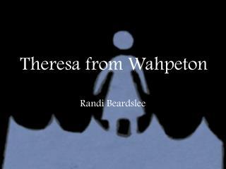 Theresa from Wahpeton