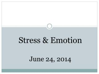 Stress & Emotion June 24, 2014