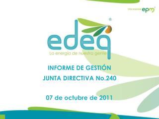 INFORME DE GESTIÓN JUNTA DIRECTIVA  No.240 07  de  octubre  de  2011