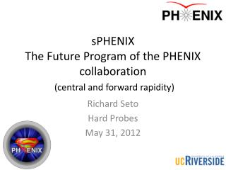 sPHENIX The  Future Program of the PHENIX collaboration (central and forward rapidity)