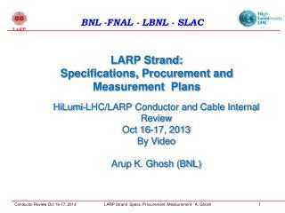 LARP Strand:  Specifications, Procurement and Measurement  Plans