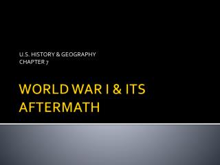 WORLD WAR I & ITS AFTERMATH