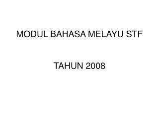 MODUL BAHASA MELAYU STF   TAHUN 2008