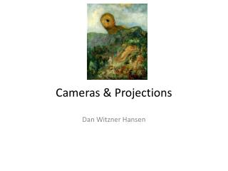Cameras & Projections