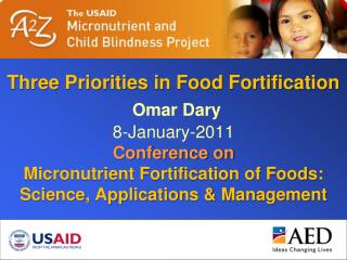 Objective of Food Fortification = Increase intake