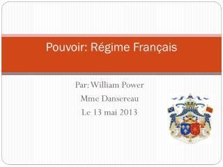 Pouvoir: Régime Français