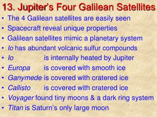 13. Jupiter ' s Four Galilean Satellites