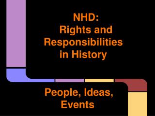 NHD: Rights and Responsibilities in History