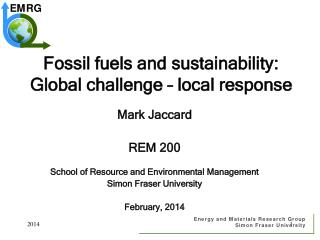 Fossil fuels and sustainability: Global challenge � local response