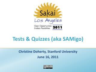 Tests & Quizzes (aka  SAMigo )
